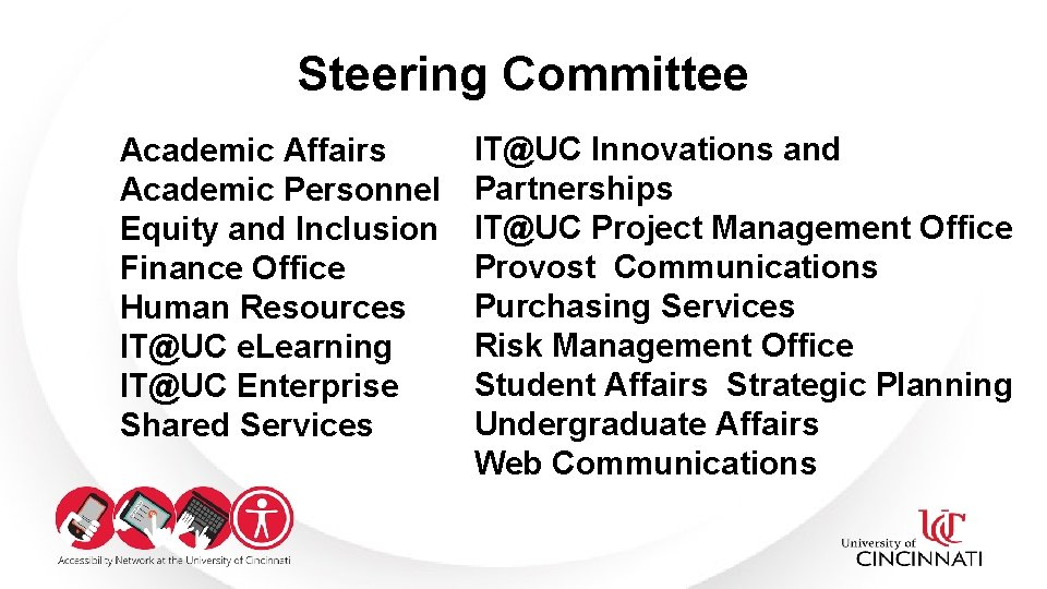 Steering Committee Academic Affairs Academic Personnel Equity and Inclusion Finance Office Human Resources IT@UC