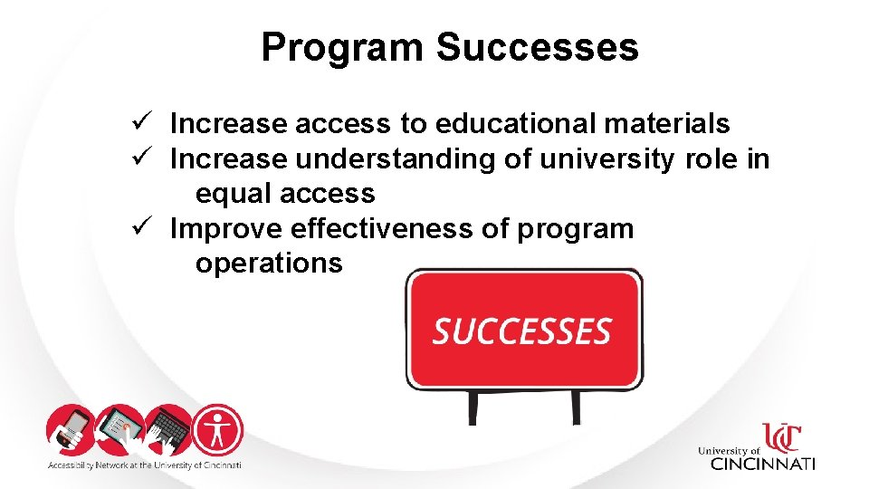 Program Successes ü Increase access to educational materials ü Increase understanding of university role