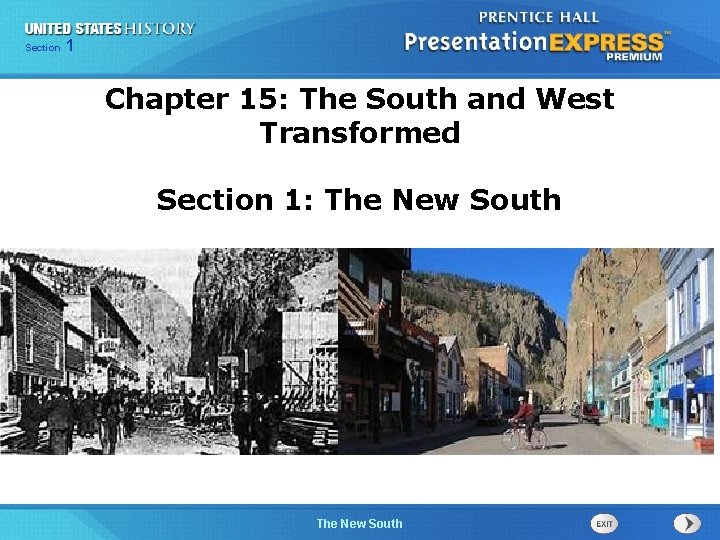 Chapter Section 1 25 Section 1 Chapter 15: The South and West Transformed Section
