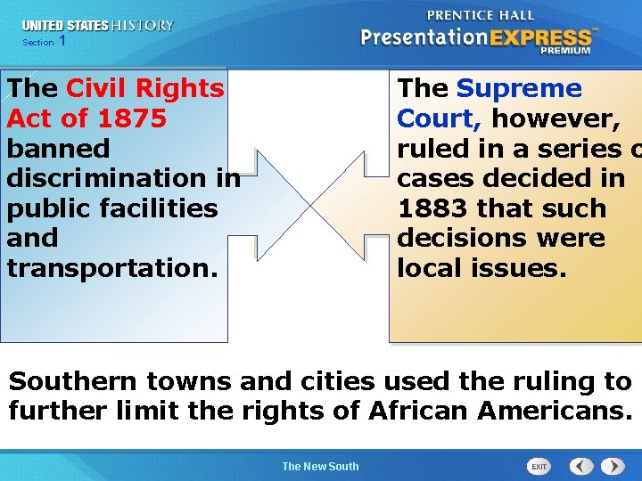 Chapter Section 1 25 Section 1 The Civil Rights Act of 1875 banned discrimination
