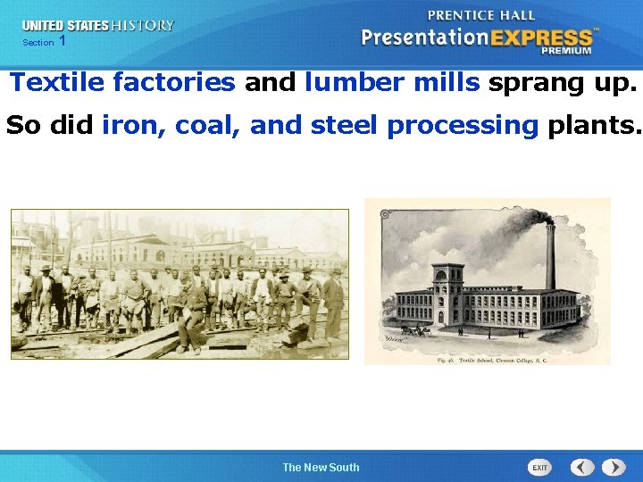 Chapter Section 1 25 Section 1 Textile factories and lumber mills sprang up. So