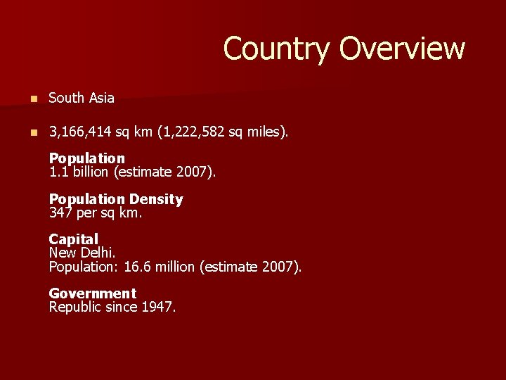 Country Overview n South Asia n 3, 166, 414 sq km (1, 222,