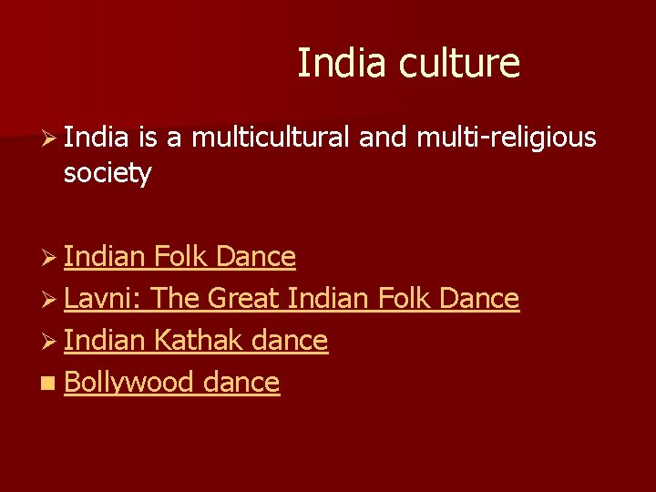 India culture Ø India is a multicultural and multi-religious society Ø Indian Folk