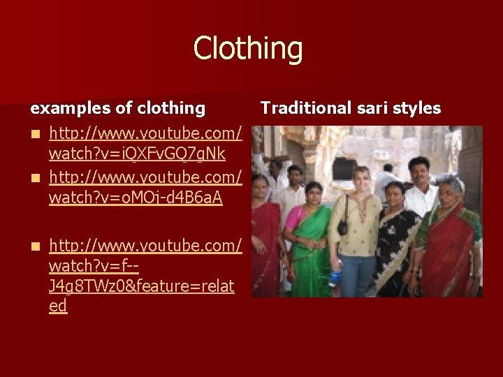 Clothing examples of clothing n http: //www. youtube. com/ watch? v=i. QXFv. GQ