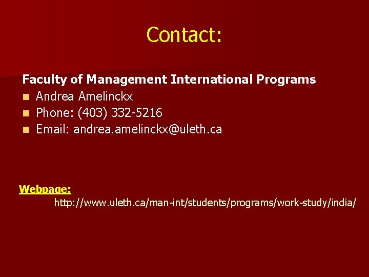 Contact: Faculty of Management International Programs n Andrea Amelinckx n Phone: (403) 332 -5216