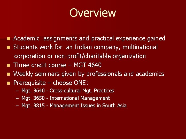 Overview Academic assignments and practical experience gained n Students work for an Indian company,
