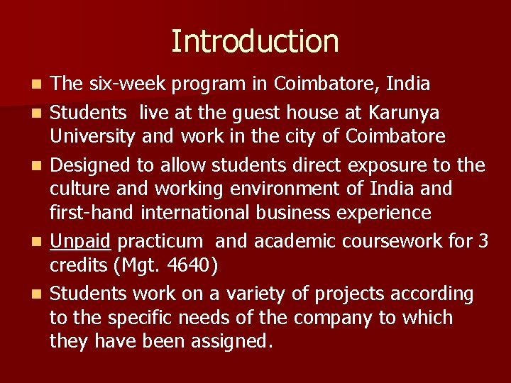 Introduction n n The six-week program in Coimbatore, India Students live at the guest