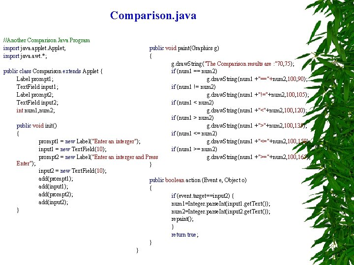 Comparison. java //Another Comparison Java Program import java. applet. Applet; import java. awt. *;