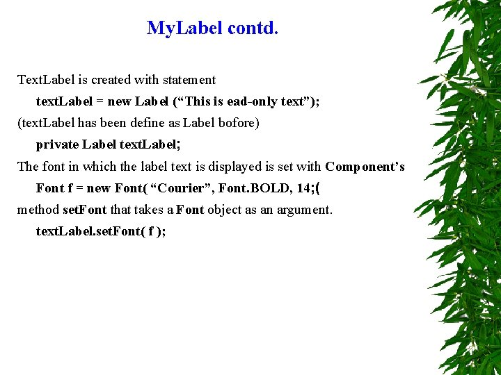 My. Label contd. Text. Label is created with statement text. Label = new Label
