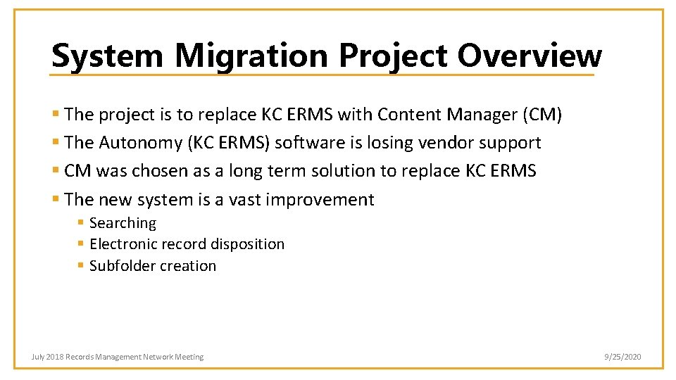 System Migration Project Overview § The project is to replace KC ERMS with Content