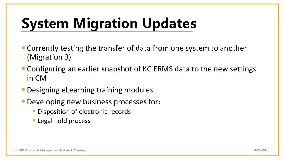 System Migration Updates § Currently testing the transfer of data from one system to