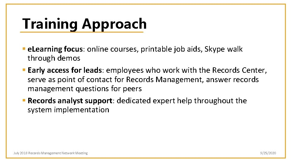 Training Approach § e. Learning focus: online courses, printable job aids, Skype walk through