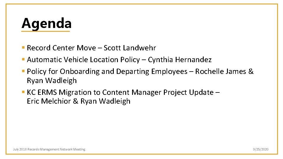 Agenda § Record Center Move – Scott Landwehr § Automatic Vehicle Location Policy –