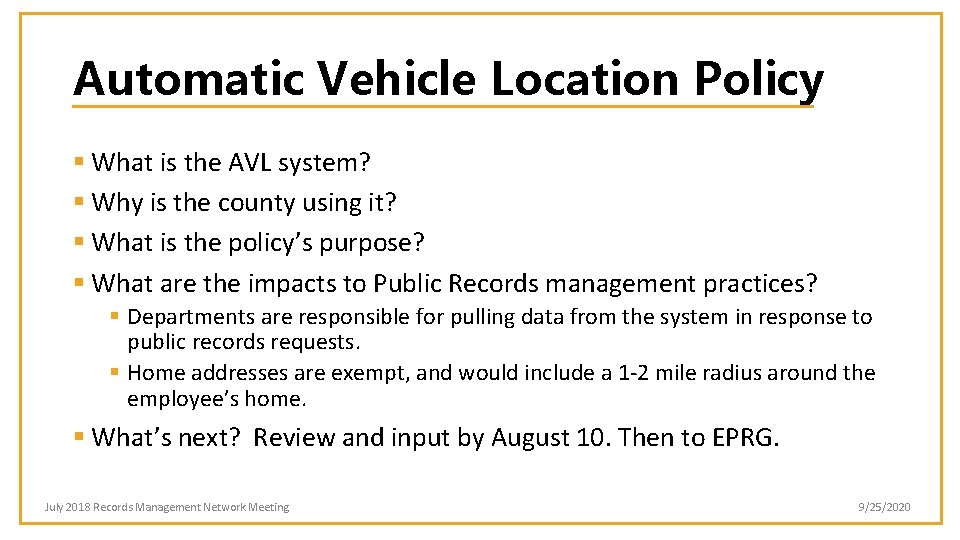 Automatic Vehicle Location Policy § What is the AVL system? § Why is the