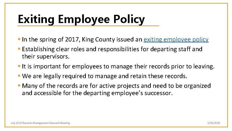 Exiting Employee Policy § In the spring of 2017, King County issued an exiting
