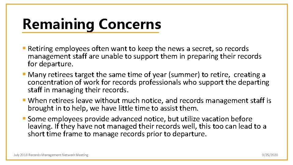 Remaining Concerns § Retiring employees often want to keep the news a secret, so