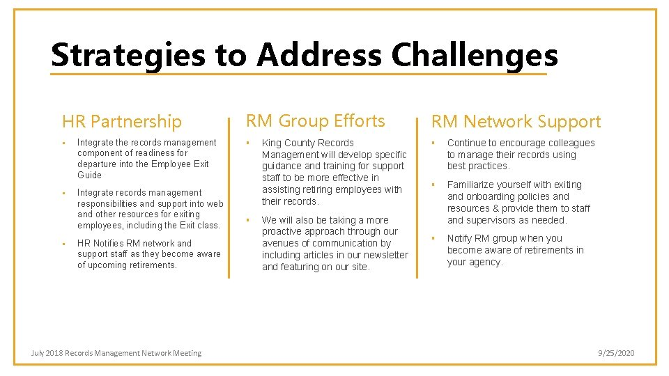 Strategies to Address Challenges HR Partnership § Integrate the records management component of readiness