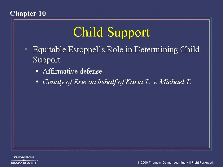 Chapter 10 Child Support • Equitable Estoppel's Role in Determining Child Support • Affirmative