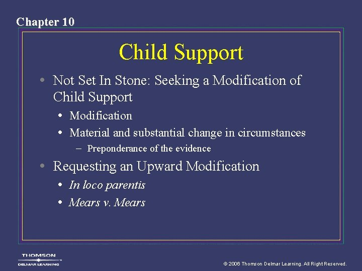 Chapter 10 Child Support • Not Set In Stone: Seeking a Modification of Child