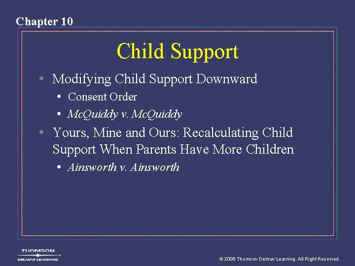 Chapter 10 Child Support • Modifying Child Support Downward • Consent Order • Mc.