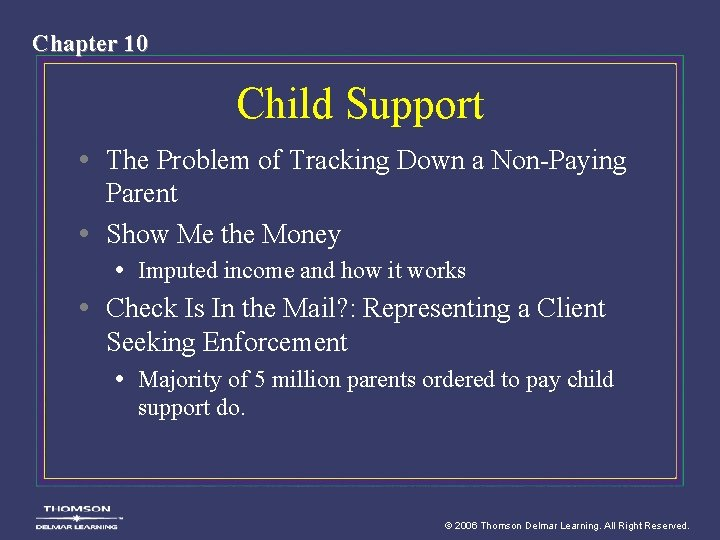 Chapter 10 Child Support • The Problem of Tracking Down a Non-Paying Parent •