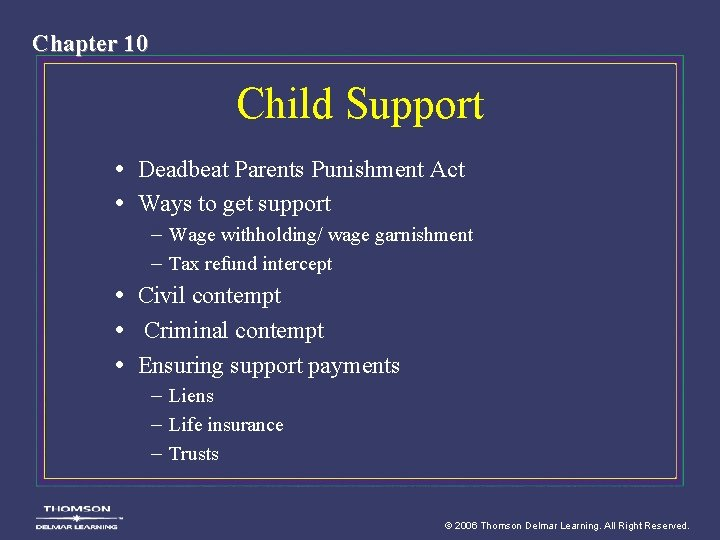 Chapter 10 Child Support • Deadbeat Parents Punishment Act • Ways to get support