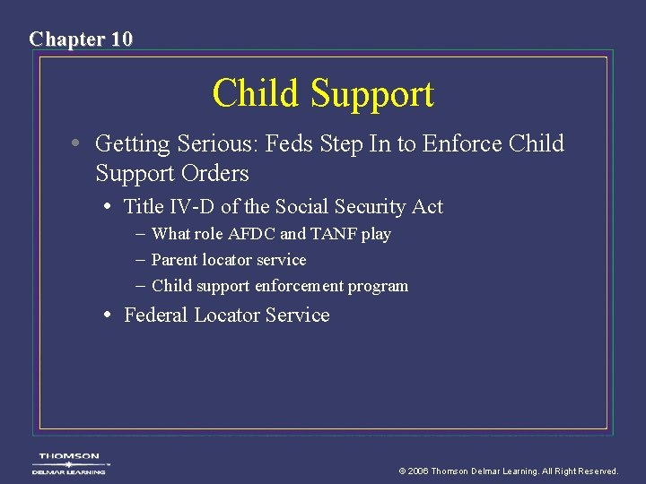 Chapter 10 Child Support • Getting Serious: Feds Step In to Enforce Child Support