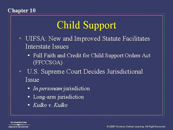 Chapter 10 Child Support • UIFSA: New and Improved Statute Facilitates Interstate Issues •