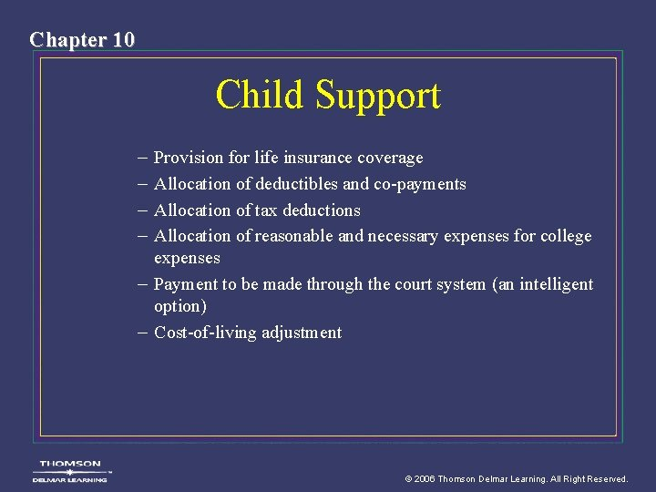 Chapter 10 Child Support – – Provision for life insurance coverage Allocation of deductibles