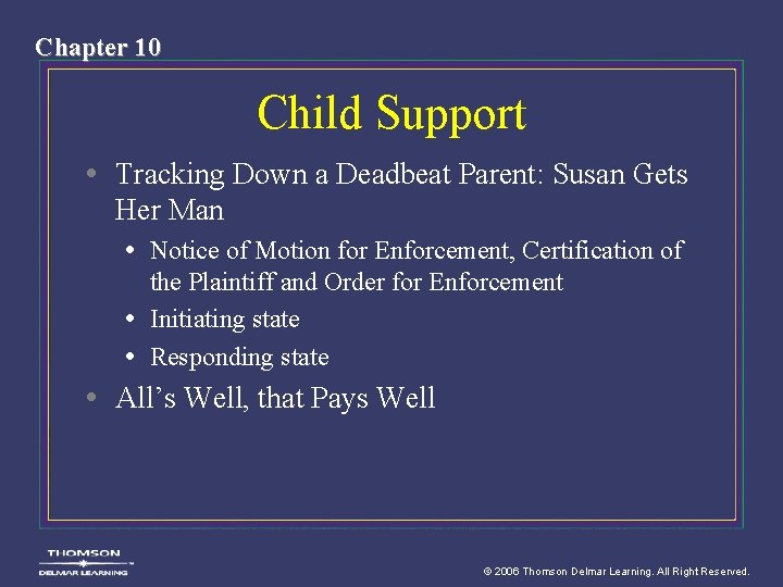 Chapter 10 Child Support • Tracking Down a Deadbeat Parent: Susan Gets Her Man