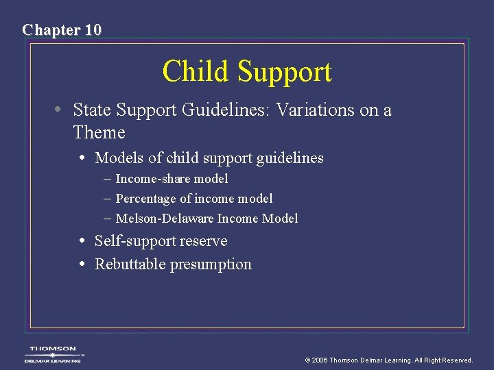 Chapter 10 Child Support • State Support Guidelines: Variations on a Theme • Models