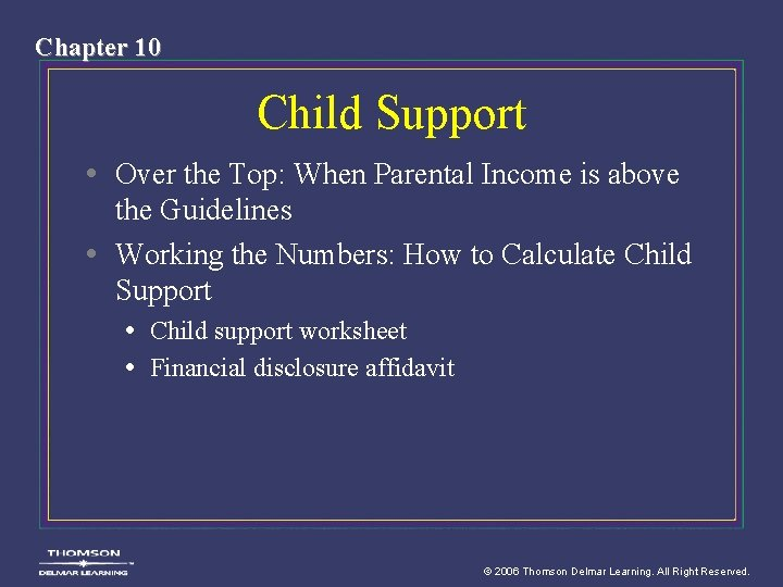 Chapter 10 Child Support • Over the Top: When Parental Income is above the