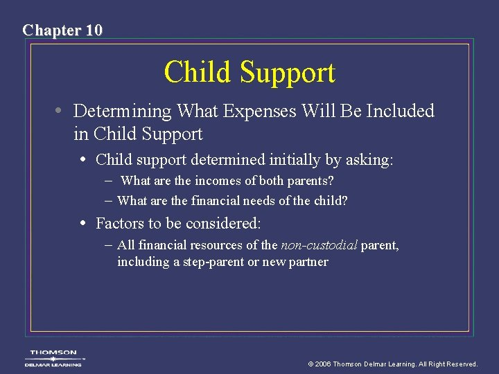 Chapter 10 Child Support • Determining What Expenses Will Be Included in Child Support