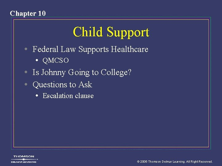 Chapter 10 Child Support • Federal Law Supports Healthcare • QMCSO • Is Johnny
