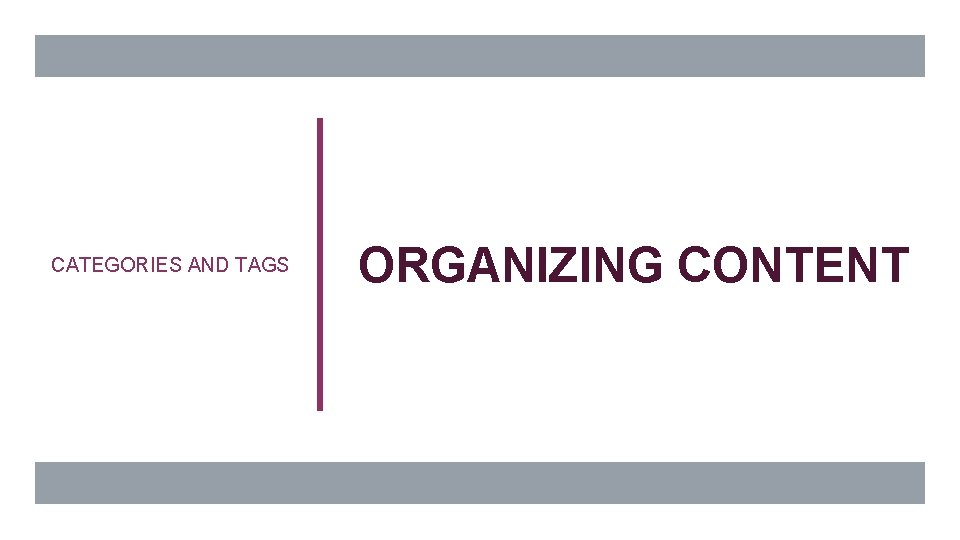 CATEGORIES AND TAGS ORGANIZING CONTENT