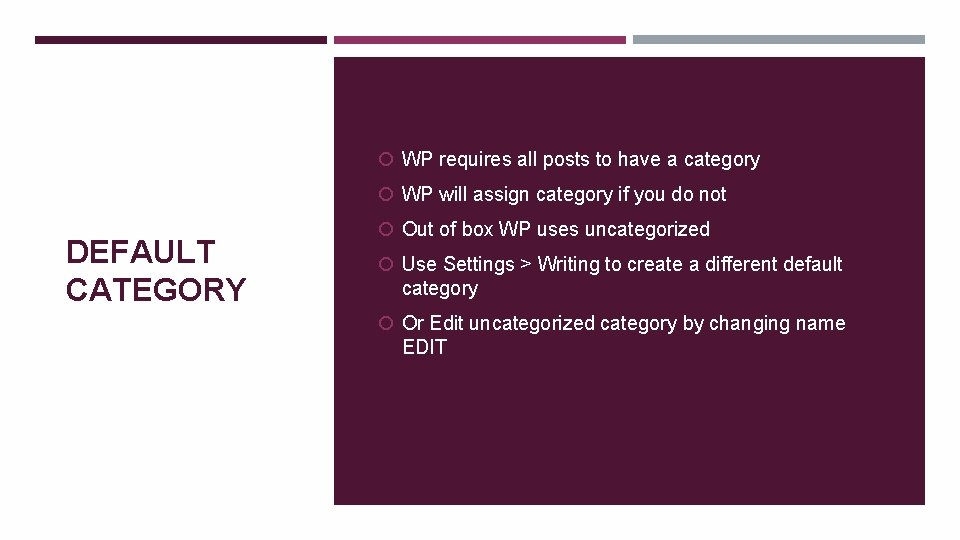 WP requires all posts to have a category WP will assign category if