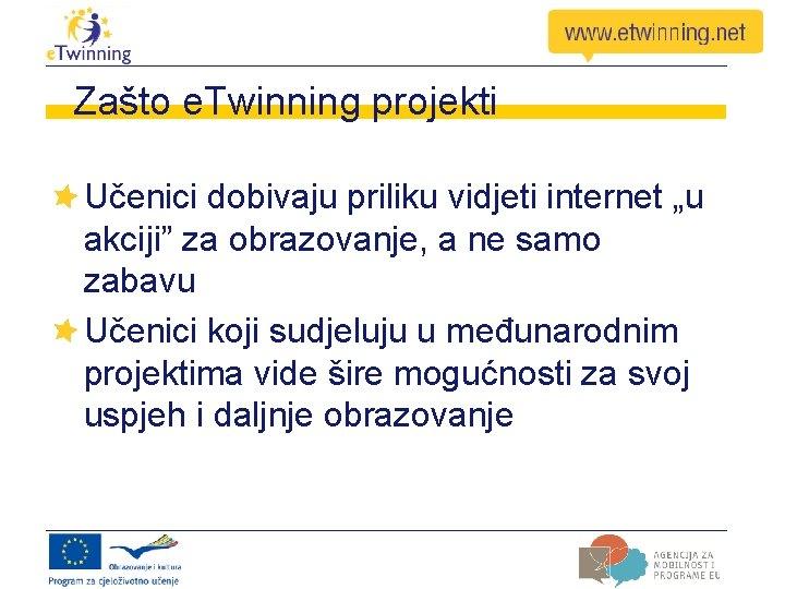 """Zašto e. Twinning projekti Učenici dobivaju priliku vidjeti internet """"u akciji"""" za obrazovanje, a"""