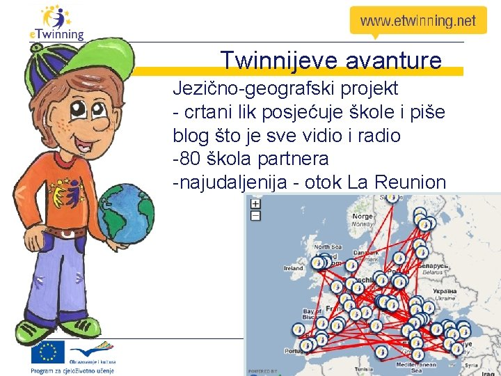 Twinnijeve avanture Jezično-geografski projekt - crtani lik posjećuje škole i piše blog što je