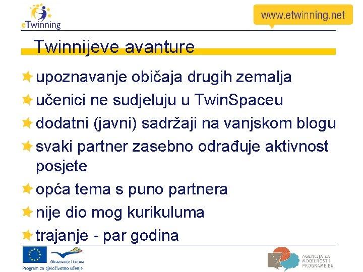Twinnijeve avanture upoznavanje običaja drugih zemalja učenici ne sudjeluju u Twin. Spaceu dodatni (javni)