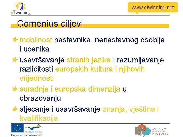 Comenius ciljevi mobilnost nastavnika, nenastavnog osoblja i učenika usavršavanje stranih jezika i razumijevanje različitosti