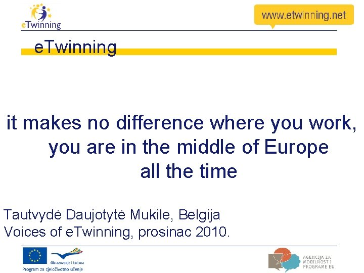 e. Twinning it makes no difference where you work, you are in the middle