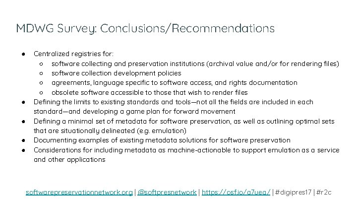 MDWG Survey: Conclusions/Recommendations ● ● ● Centralized registries for: ○ software collecting and preservation