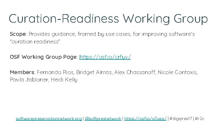 """Curation-Readiness Working Group Scope: Provides guidance, framed by use cases, for improving software's """"curation"""