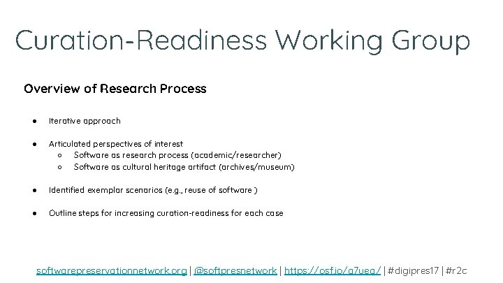 Curation-Readiness Working Group Overview of Research Process ● Iterative approach ● Articulated perspectives of