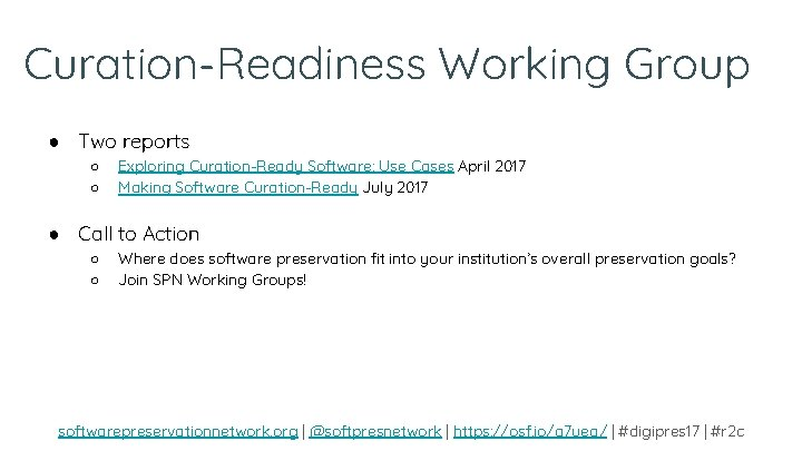 Curation-Readiness Working Group ● Two reports ○ ○ Exploring Curation-Ready Software: Use Cases April