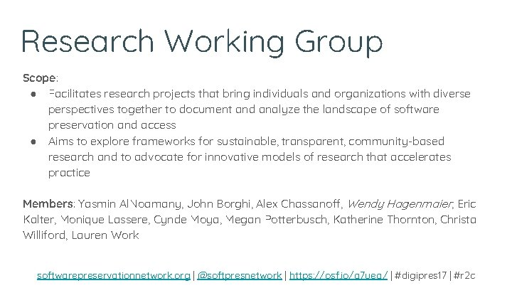 Research Working Group Scope: ● Facilitates research projects that bring individuals and organizations with
