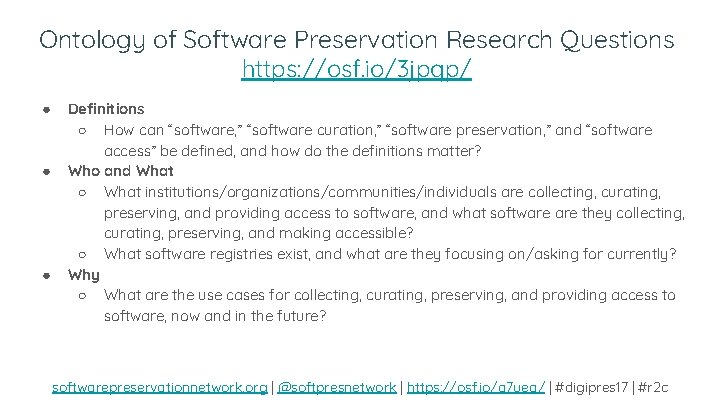 Ontology of Software Preservation Research Questions https: //osf. io/3 jpqp/ ● ● ● Definitions