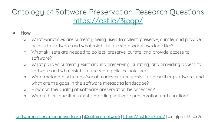 Ontology of Software Preservation Research Questions https: //osf. io/3 jpqp/ ● How ○ ○
