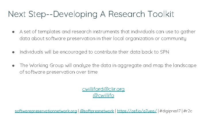 Next Step--Developing A Research Toolkit ● A set of templates and research instruments that