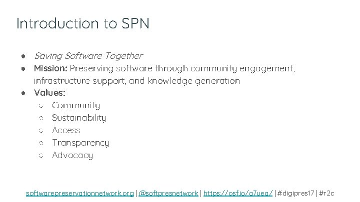 Introduction to SPN ● Saving Software Together ● Mission: Preserving software through community engagement,